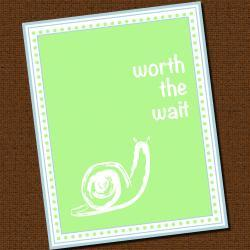 "Personalized Snail ""Worth the Wait"" Nursery Print"