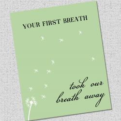 "Nursery Art Print ""Your first breath took our breath away"""
